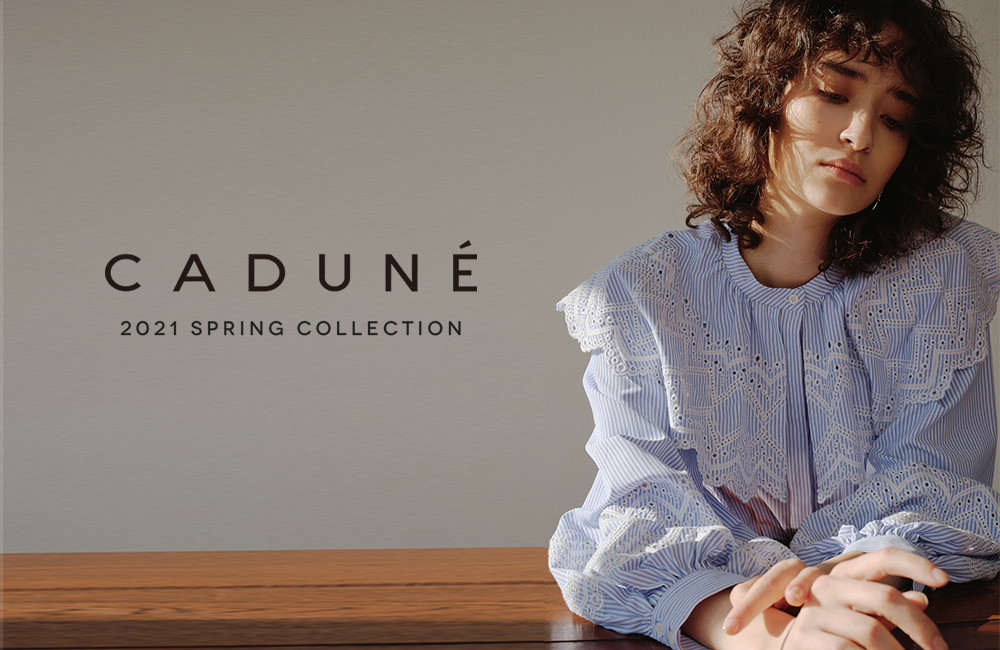 2021 SPRING COLLECTION - CADUNE